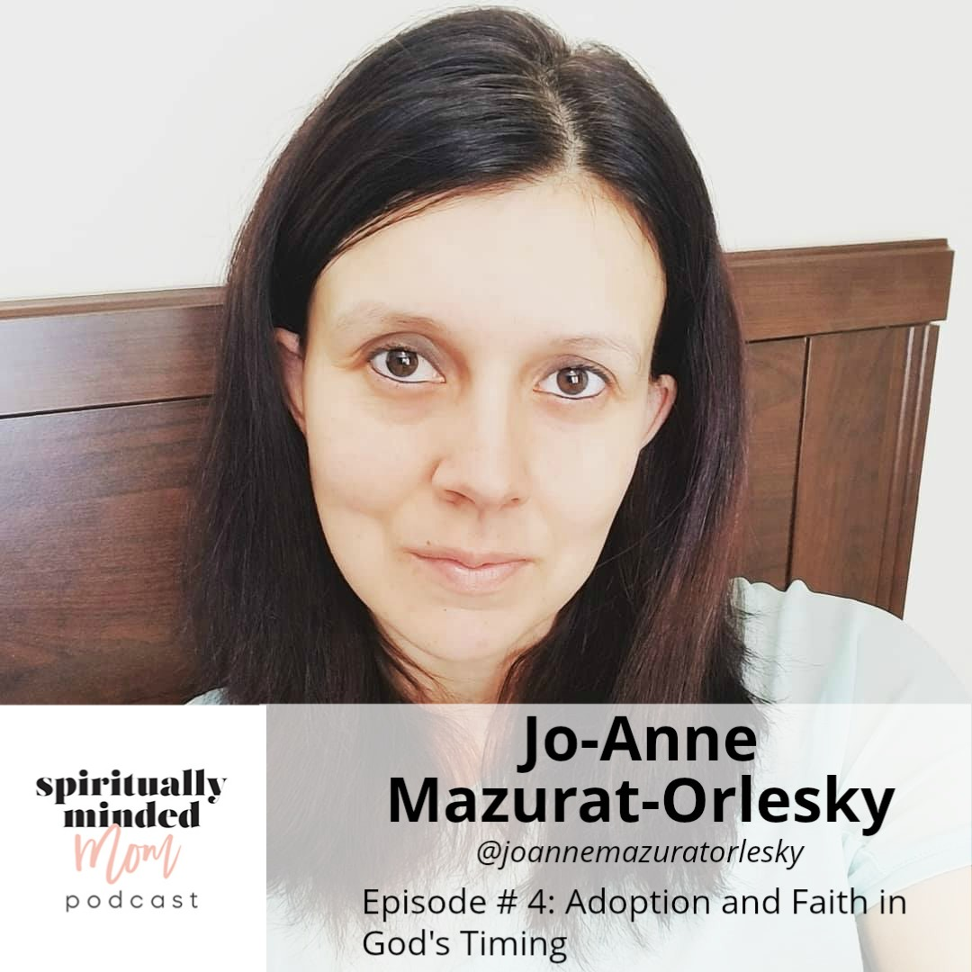 SMM 004: Adoption and Faith in God's Timing || Jo-anne Mazurat-Orlesky