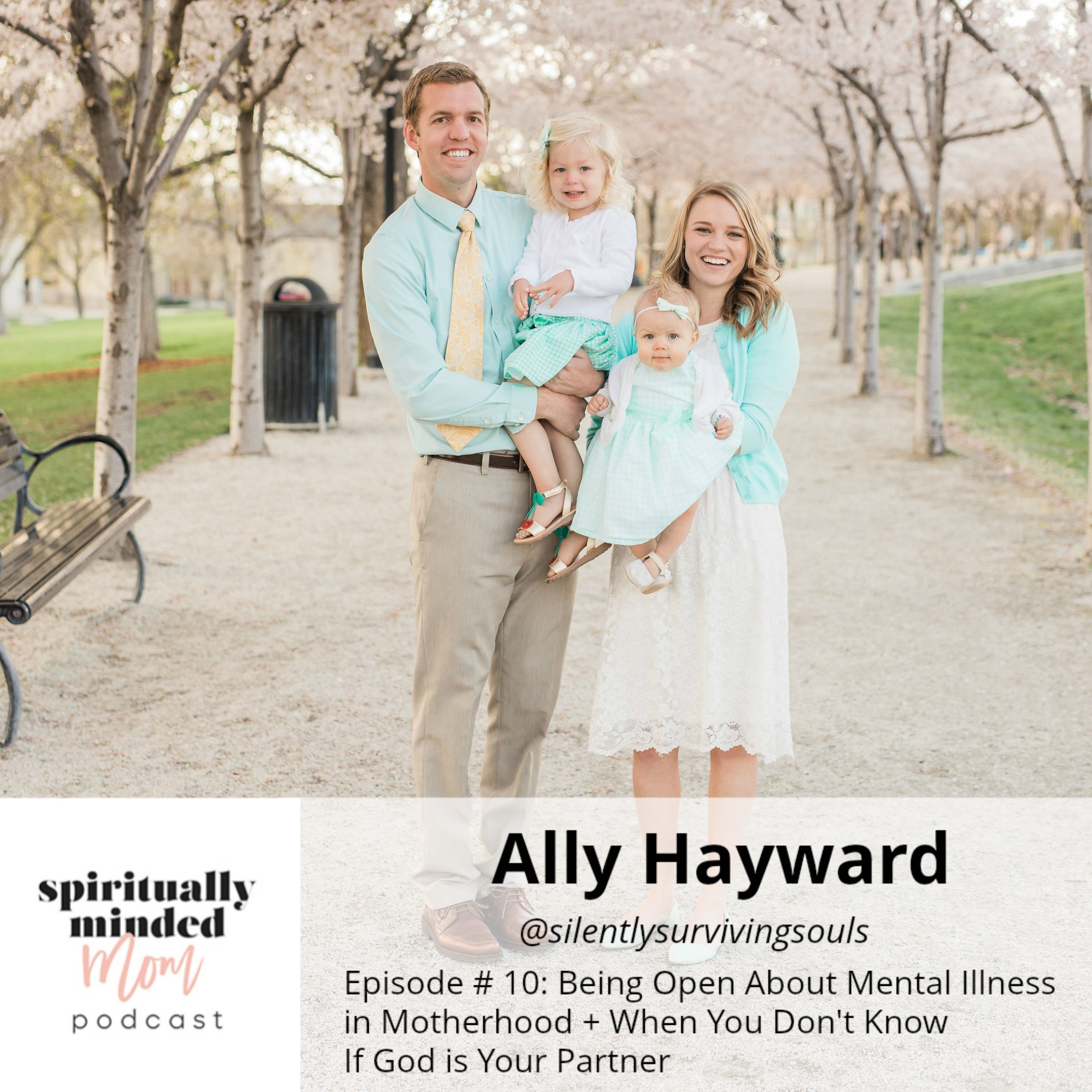 SMM 010: Being Open About Mental Illness in Motherhood + When You Don't Know If God is Your Partner || Ally Hayward
