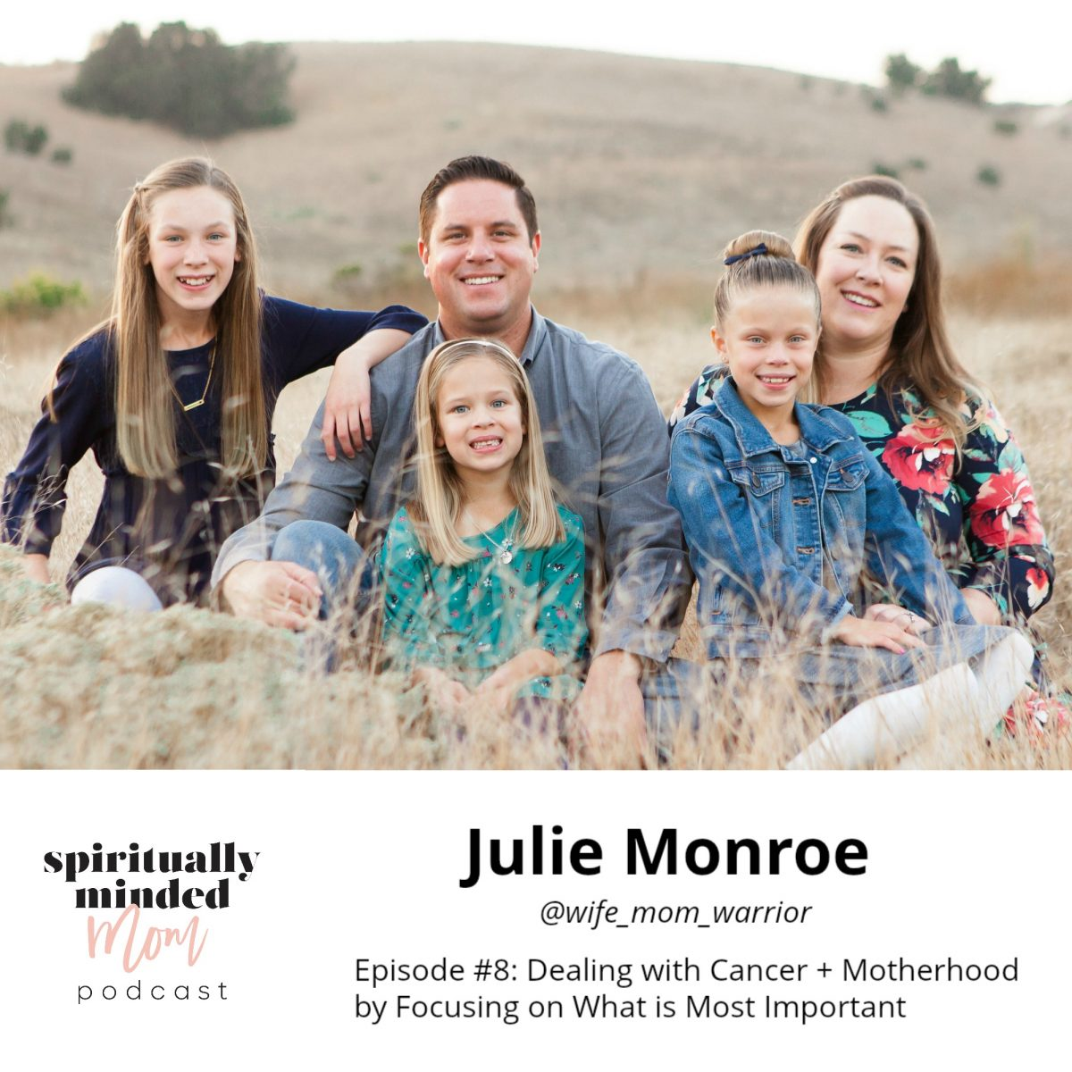 SMM 008: Dealing with Cancer + Motherhood by Focusing on What is Most Important || Julie Monroe