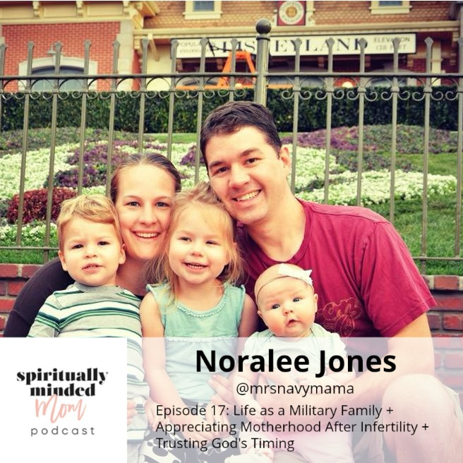 SMM 017: Life as a Military Family + Appreciating Motherhood After Infertility + Trusting God's Timing || Noralee Jones