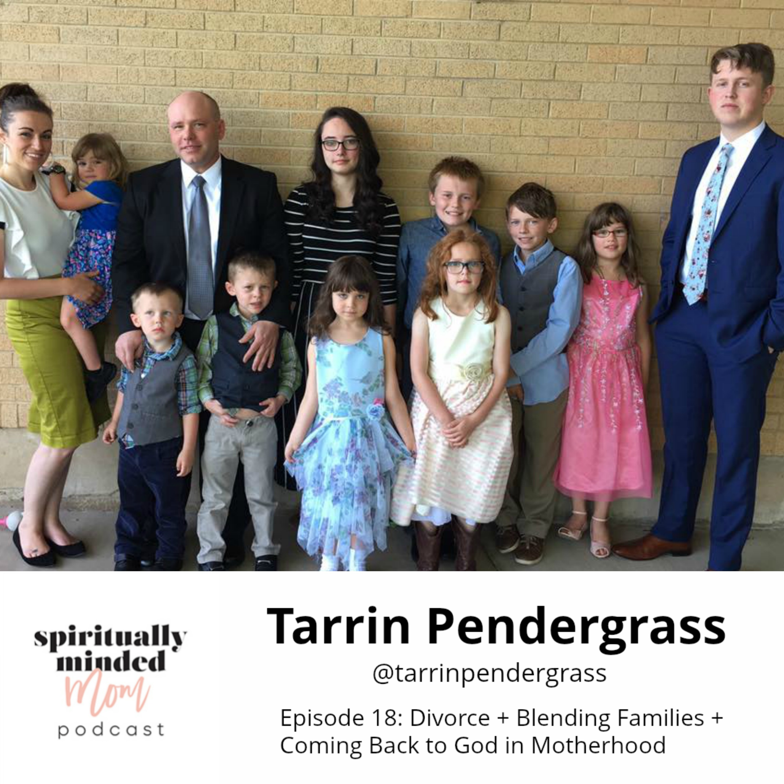 SMM 018: Divorce + Blending Families + Coming Back to God in Motherhood || Tarrin Pendergrass