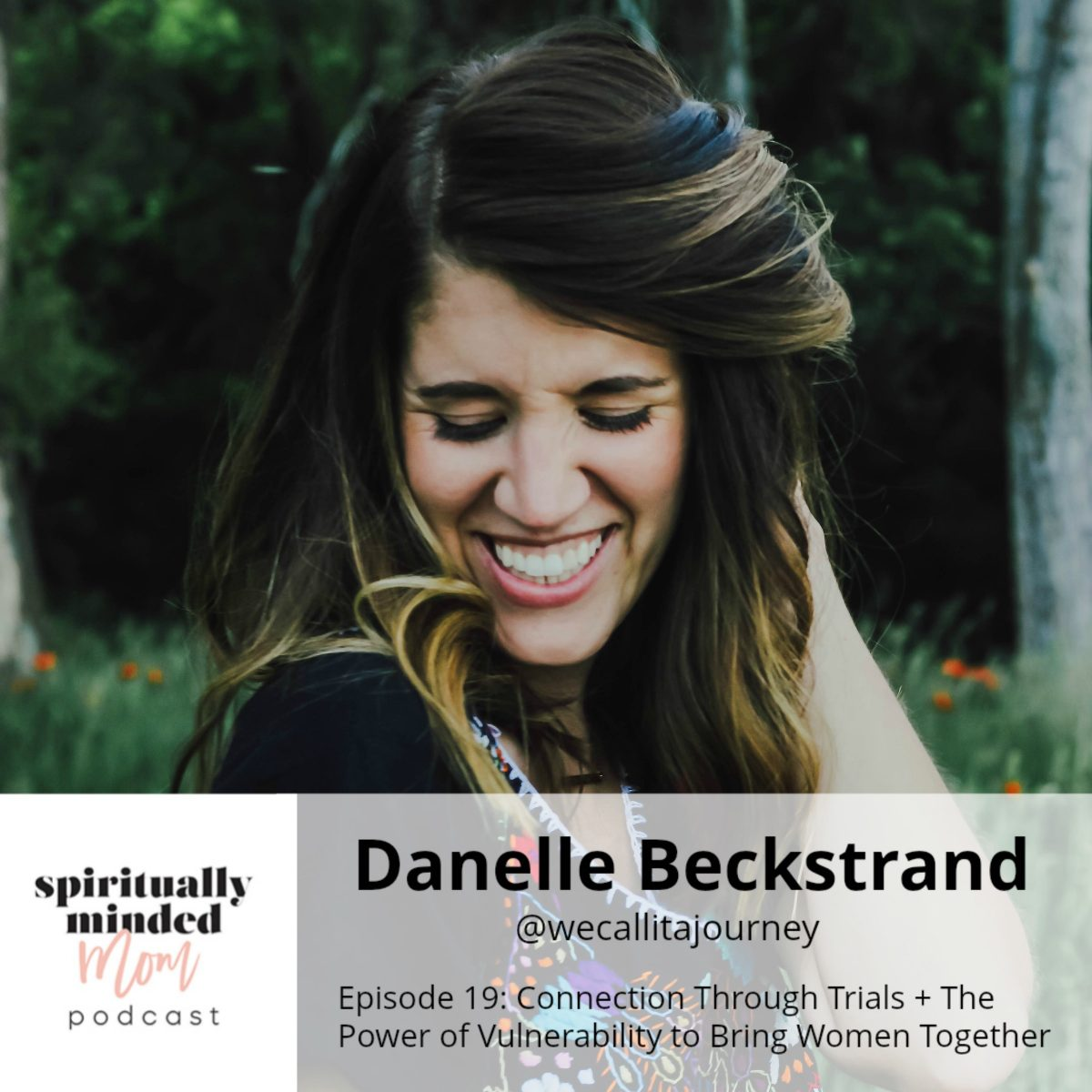 SMM 019: Connection Through Trials + The Power of Vulnerability to Bring Women Together || Danelle Beckstrand
