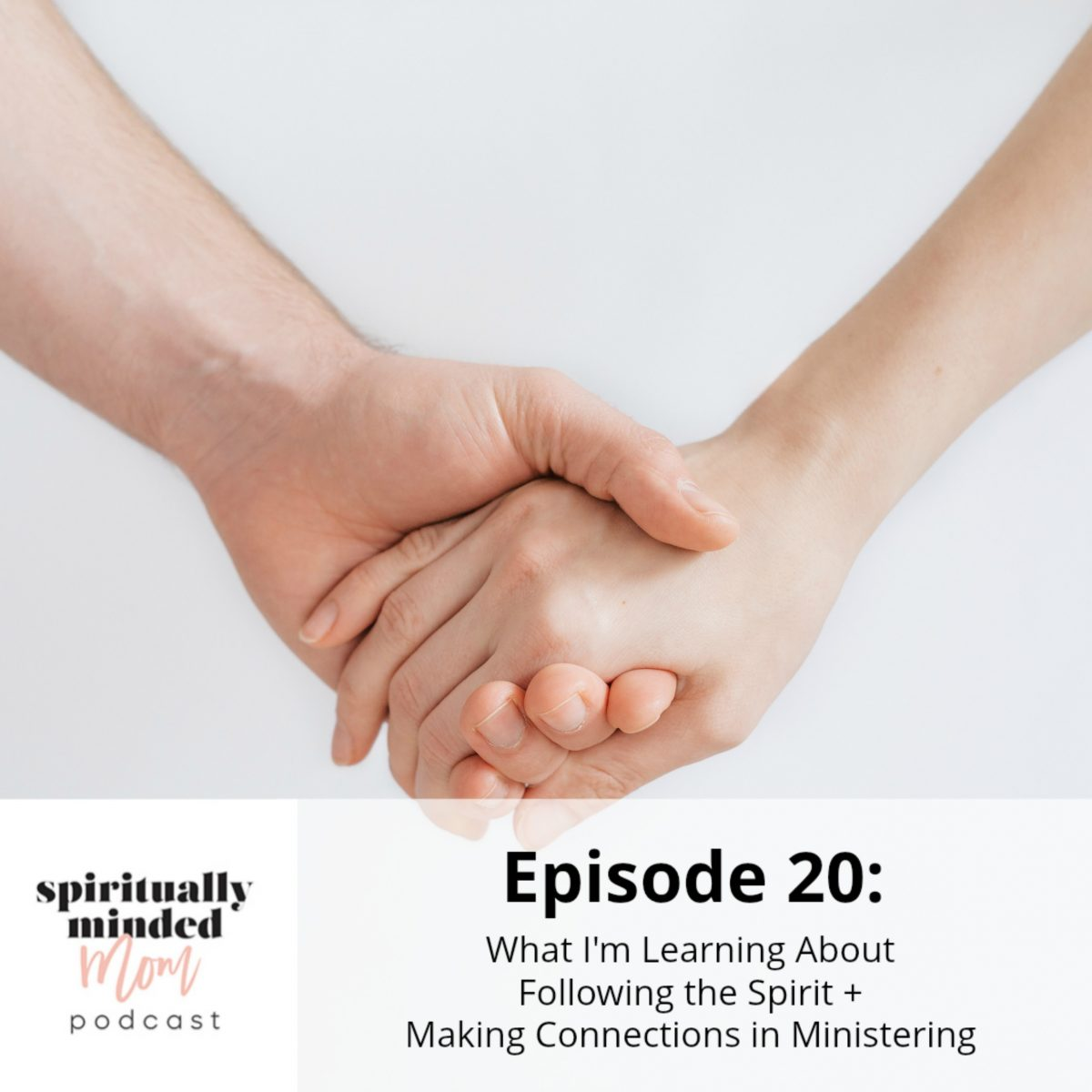 SMM 020: What I'm Learning About Following the Spirit + Making Connections in Ministering