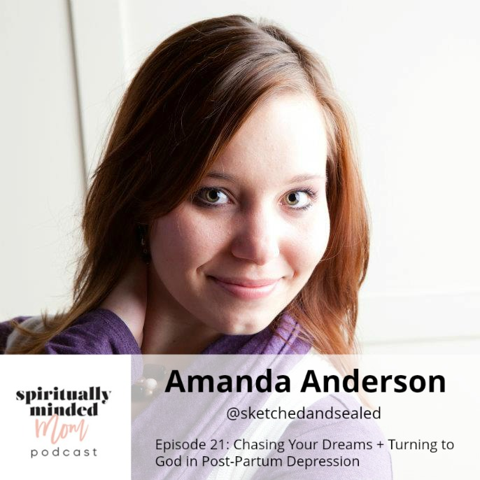 SMM 021: Chasing Your Dreams + Turning to God in Post-Partum Depression || Amanda Anderson