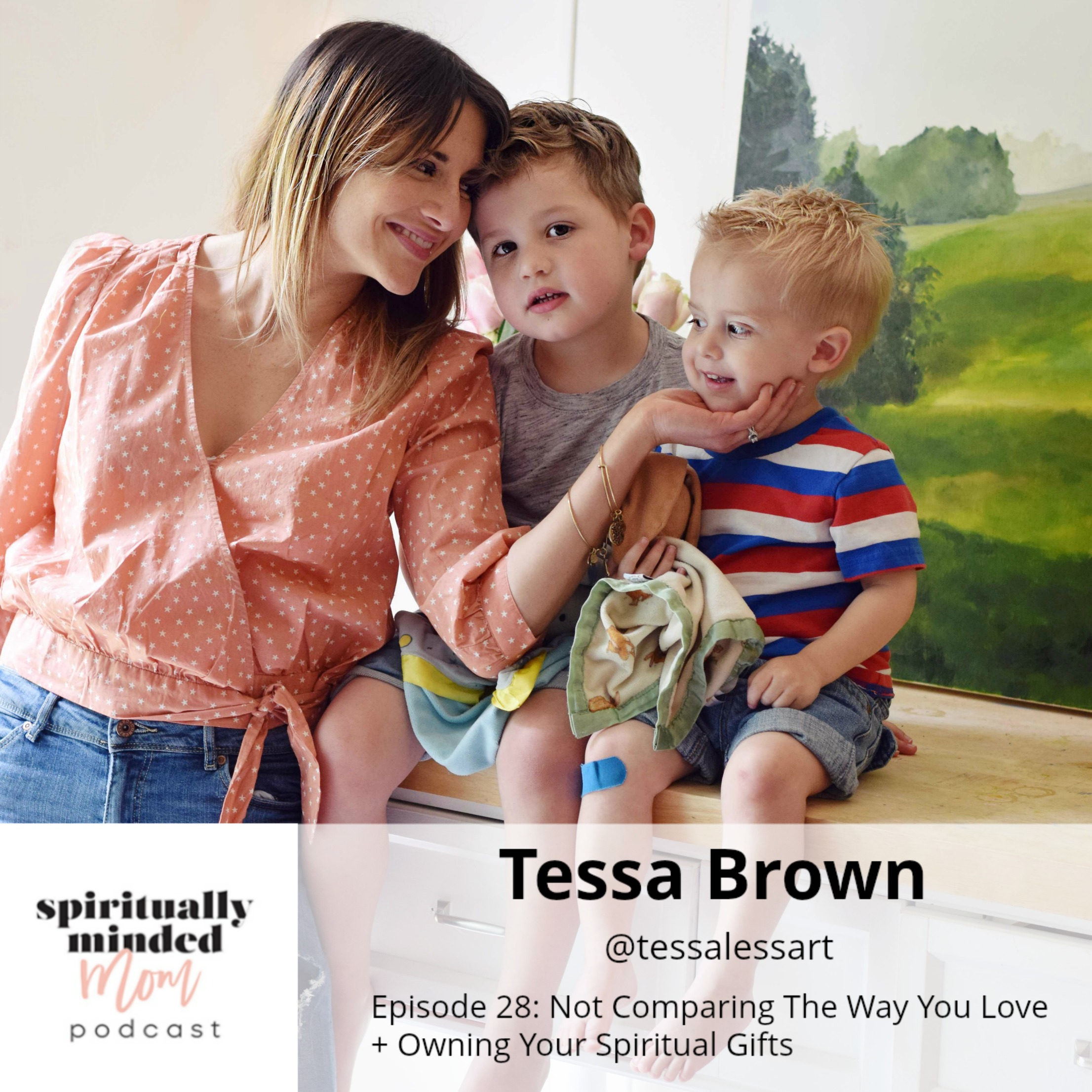 SMM 028: Not Comparing The Way You Love + Owning Your Spiritual Gifts || Tessa Brown