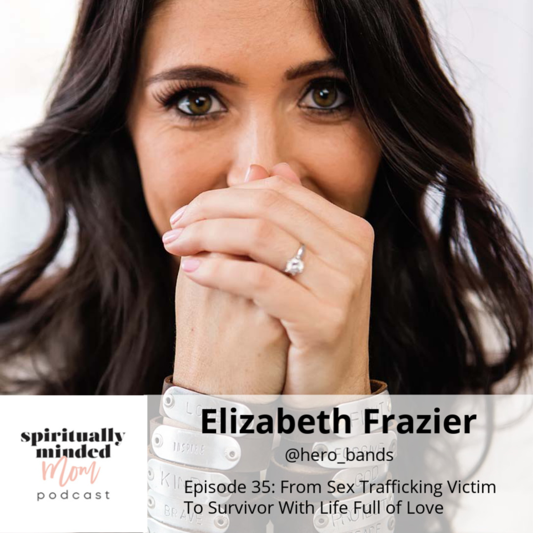 SMM 035:  From Sex Trafficking Victim To Survivor With Life Full of Love || Elizabeth Frazier