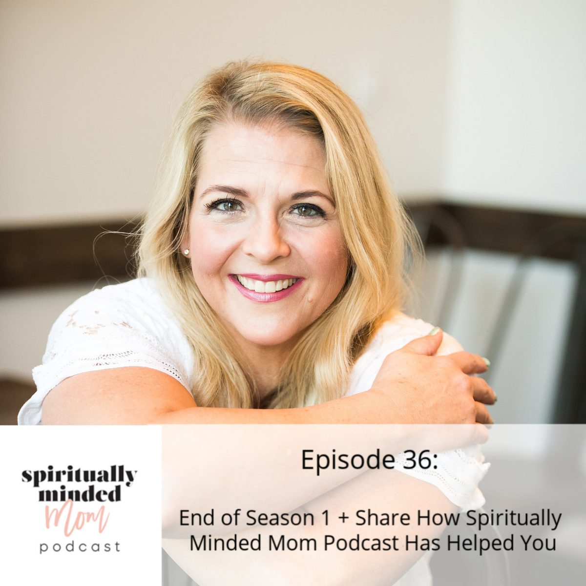 SMM 036: End of Season 1 + Share How Spiritually Minded Mom Podcast Has Helped You || Darla Trendler