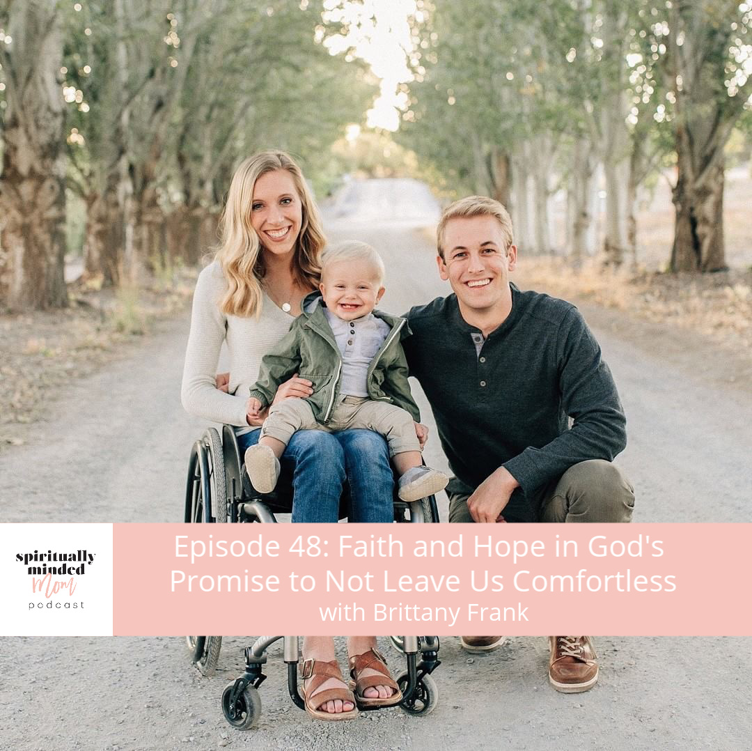 SMM 048: Faith and Hope in God's Promise to Not Leave Us Comfortless || Brittany Frank