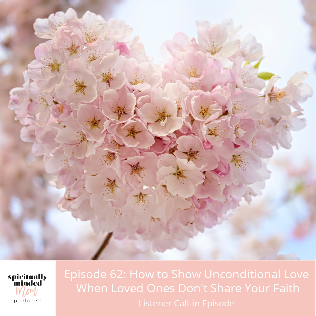 SMM 062: How to Show Unconditional Love When Loved Ones Don't Share Your Faith
