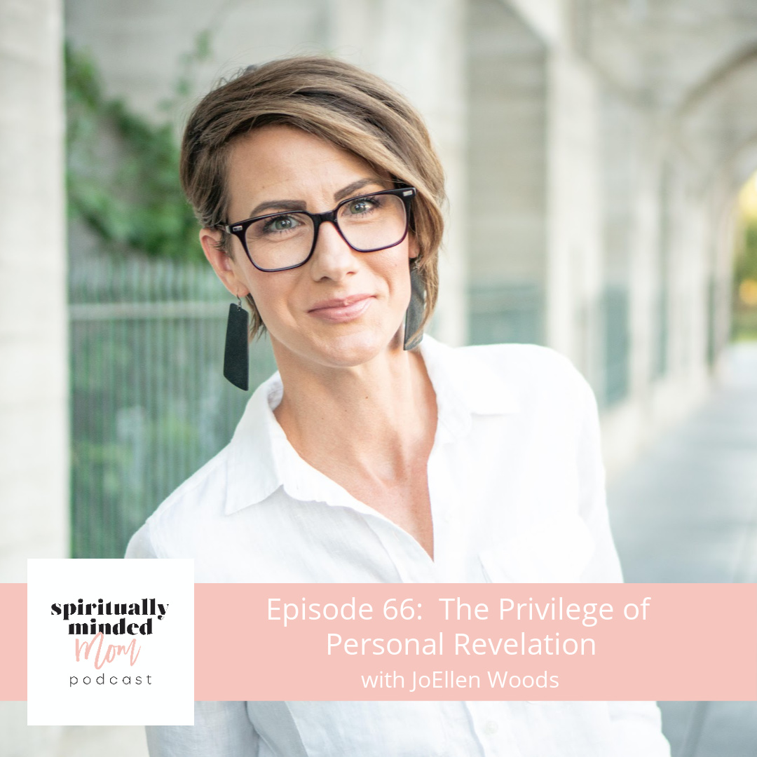 SMM 066: The Privilege of  Personal Revelation|| JoEllen Woods