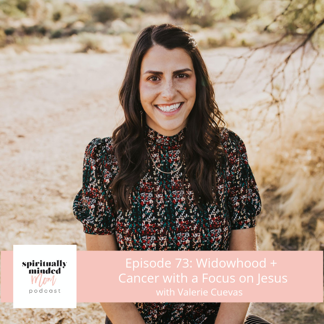 SMM 073: Widowhood + Cancer With a Focus on Jesus||Valerie Cuevas