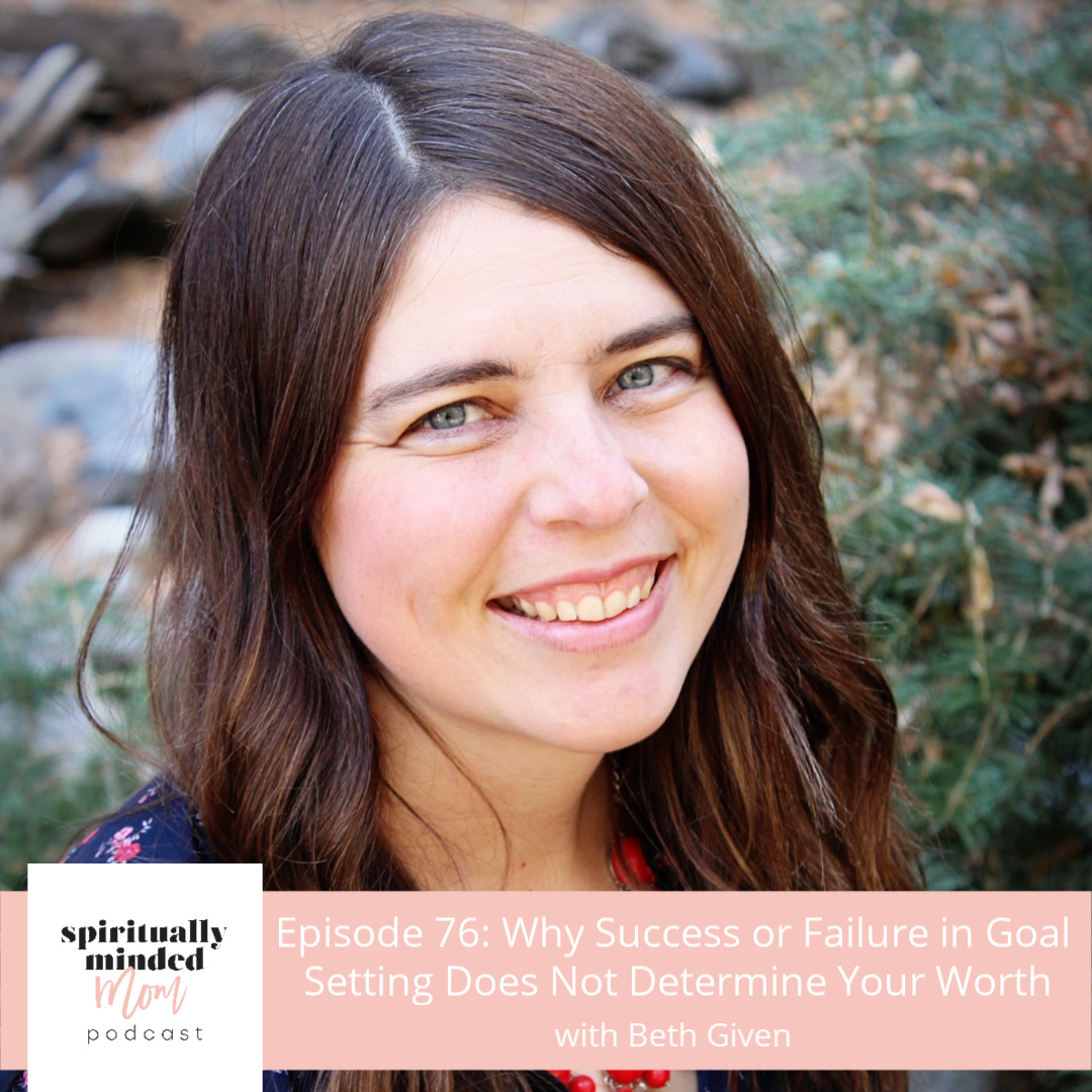 SMM 076: Why Success or Failure in Goal Setting Does Not Determine Your Worth || Beth Given