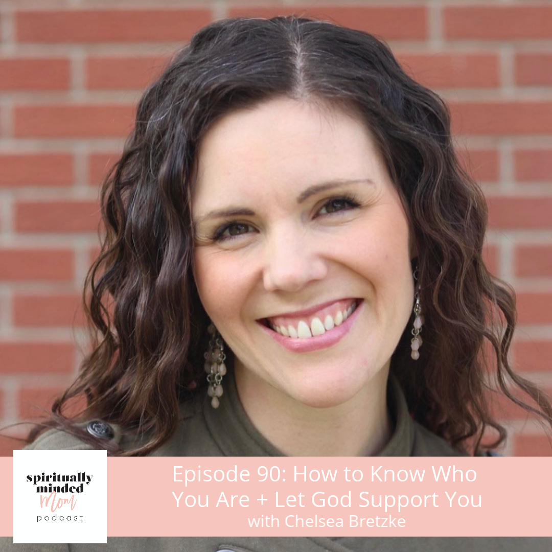 SMM 090: How to Know Who You Are + Let God Support You || Chelsea Bretzke