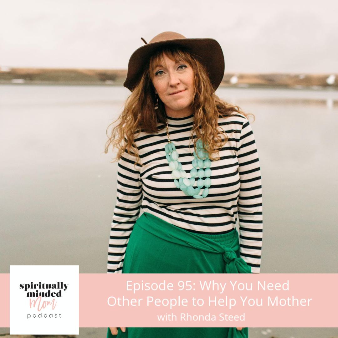 SMM 095: Why You Need Other People to Help You Mother|| Rhonda Steed